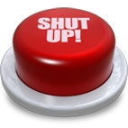 Shut Up Button!