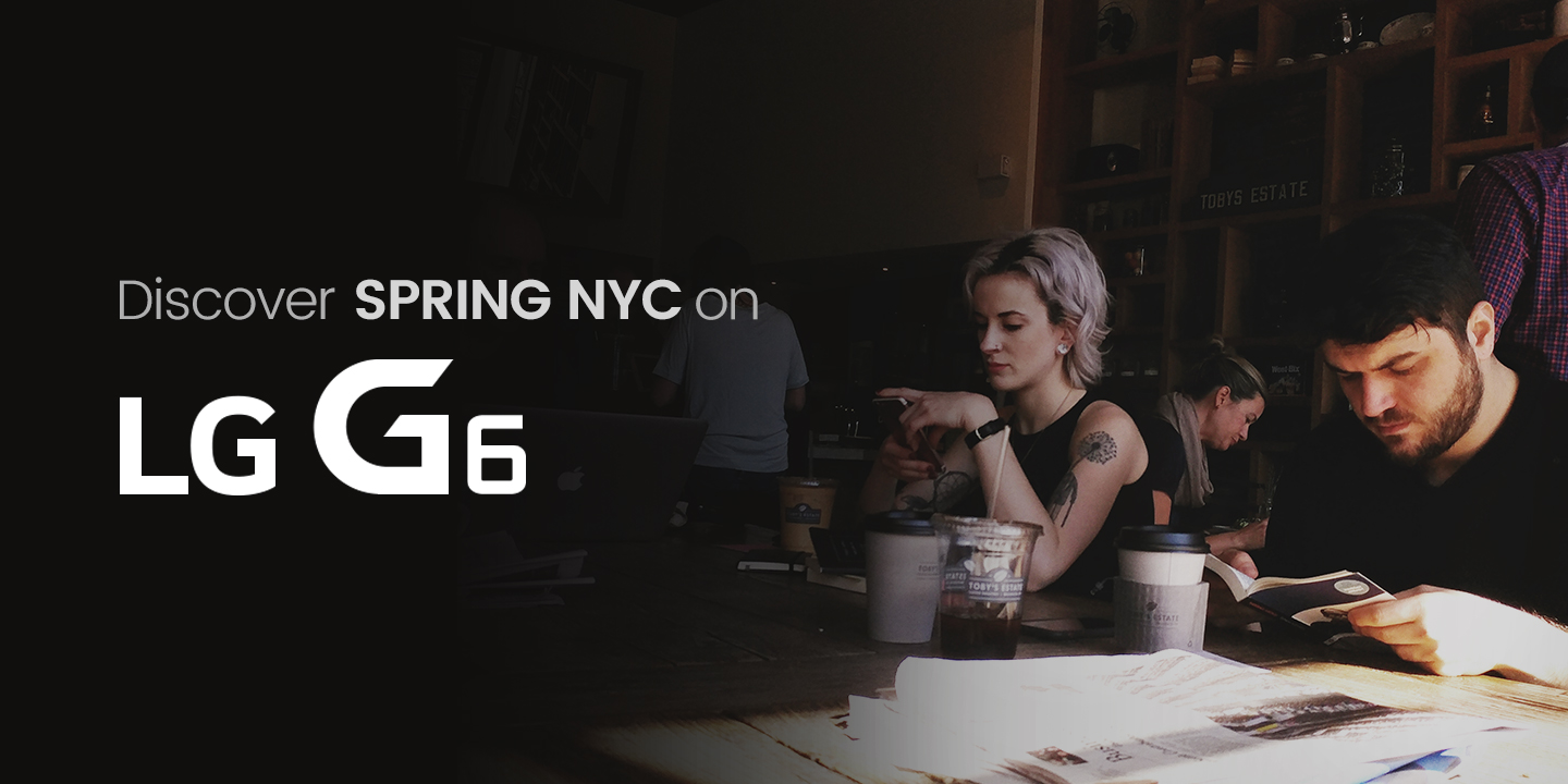 [Discover SPRING NYC on LG G6]